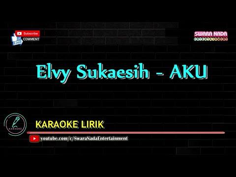 Elvy Sukaesih - Aku [Karaoke Lirik]
