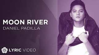 Daniel Padilla - Moon River (Official Lyric Video)