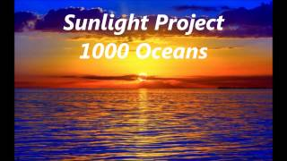 Sunlight Project - 1000 Oceans ( Original Mix)