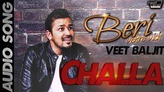 Veet Baljit - Challa | Audio Song
