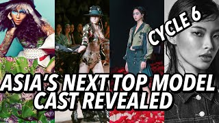 Asia's Next Top Model Cycle 6 official Cast REVEALED ! Know more about them