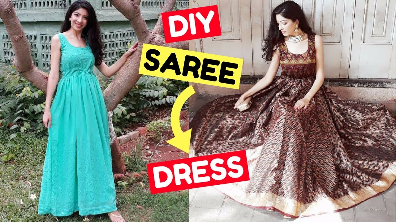 Diy Convert Old Saree Into Dress Gown Ideas Lookbook How To