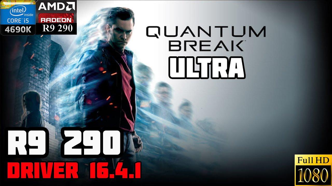 Quantum break PC - R9 290 Ultra Preset 1080P - Frame rate Test - Crimson  Driver 16 4 1