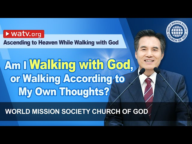 Ascending to Heaven While Walking with God 【WMSCOG, Ahnsahnghong, God the Mother】