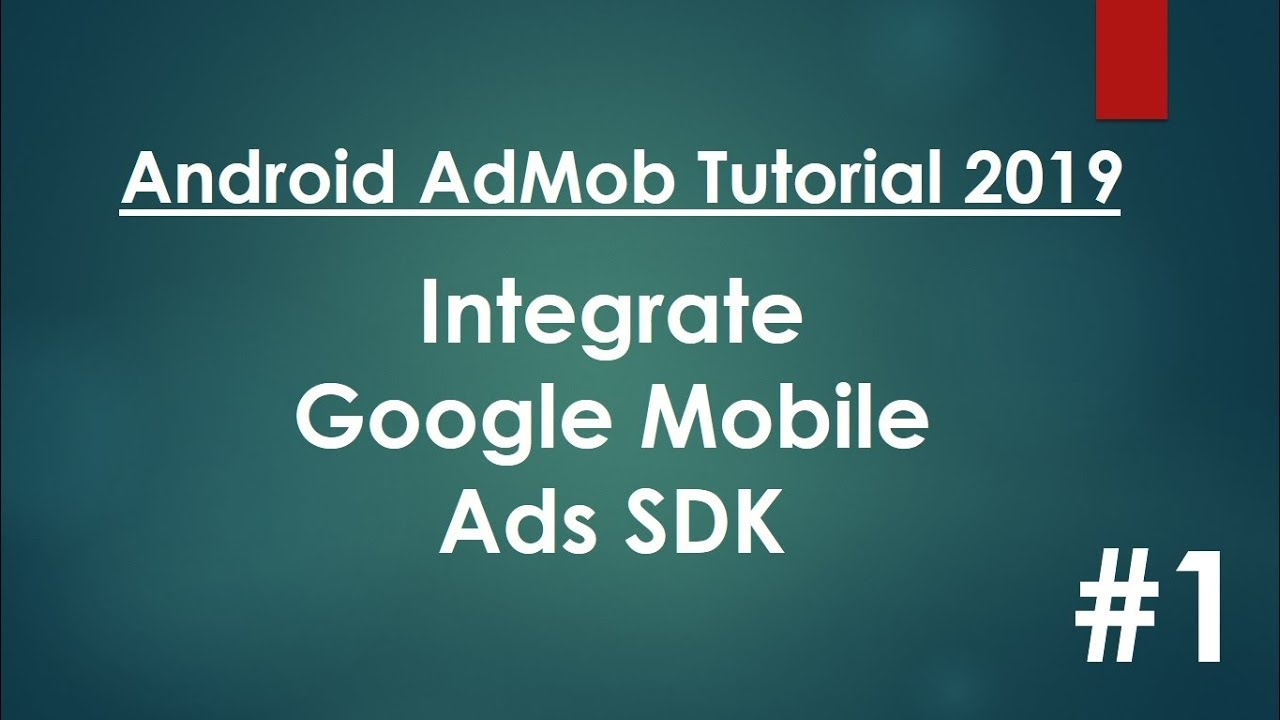 Android AdMob Tutorial 2019 - 01 - Integrate Google Mobile Ads SDK