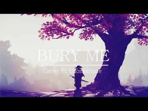 Getter - Bury Me Ft. Ghostemane[TRAP]