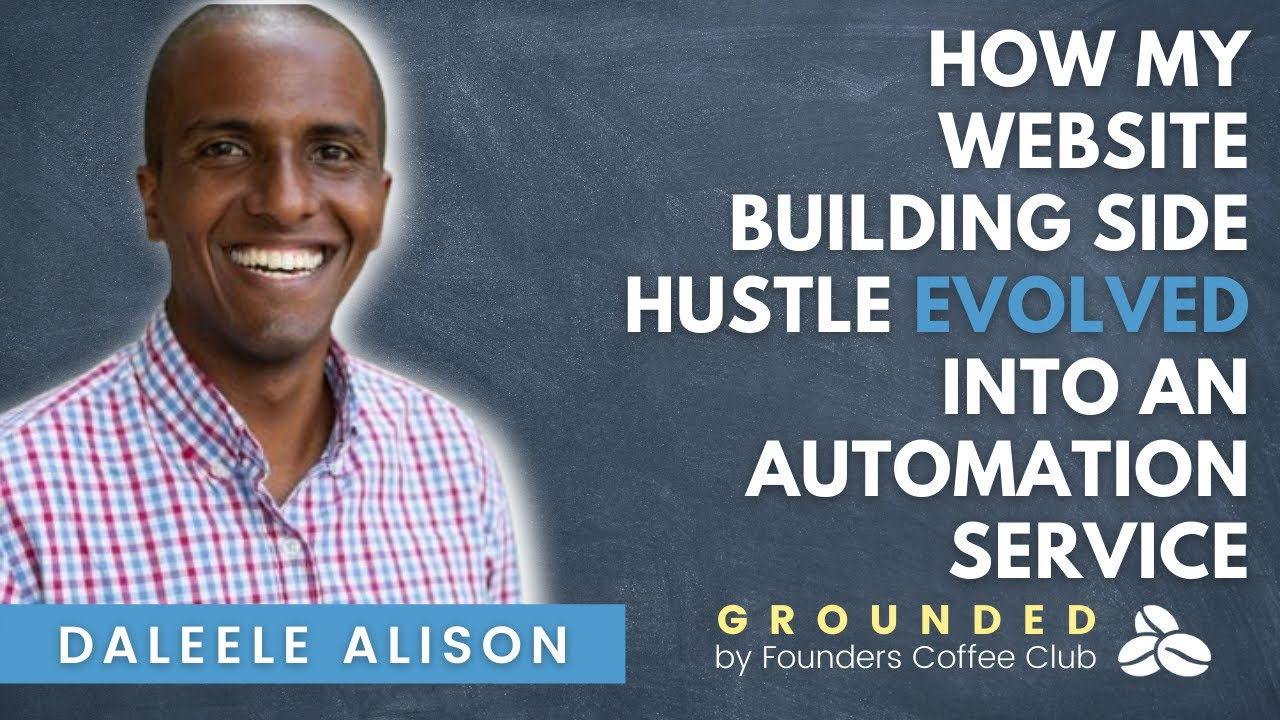 How My Website Building Side Hustle Evolved into an Automation Service - Founders Coffee Club