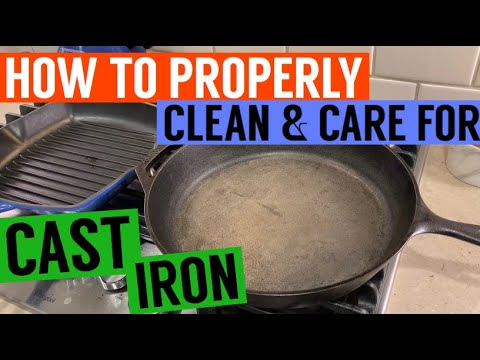 HOW TO PROPERLY CLEAN & CARE FOR CAST IRON // CAST IRON SKILLET SEASONING