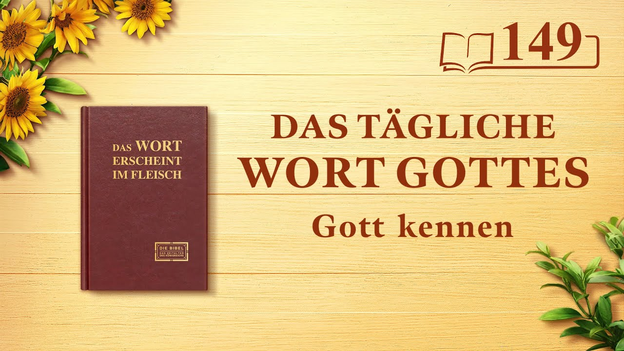 """Das tägliche Wort Gottes   """"Gott Selbst, der Einzigartige V""""   Auszug 149"""