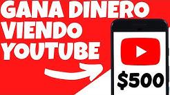 Gana $500 Viendo Videos en YouTube (GRATIS) | Cómo Ganar Dinero por Internet