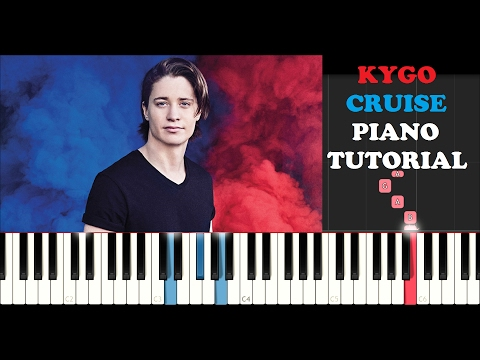 Kygo - Cruise (Piano Tutorial)