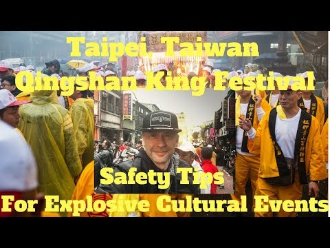 Taipei, Taiwan-Safety Tips For Explosive Cultural Events-Qingshan King Festival