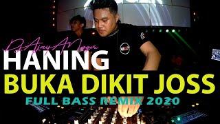 dj-haning-versi-buka-dikit-joss-lagu-dayak-full-bass-remix-terbaru-2020-dj-breakbeat-2020-lbdjs