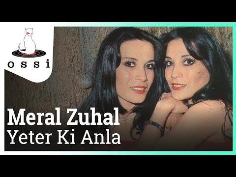 Meral Zuhal - Yeter Ki Anla