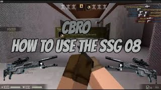 Roblox CBRO How To Use SSG 08! How To Snipe With The Scout In CBRO!