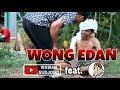 WONG EDAN -komedi pendek jawa  #SWS feat. Nyekiklik chanel
