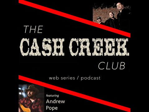 The Cash Creek Club #26 (special guest Andrew Pope) Country Music Talk Show