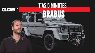T'AS 5 MINUTES : BRABUS
