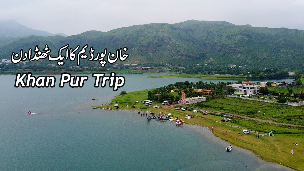 Khan Pur Dam | Best Place for One Day Trip