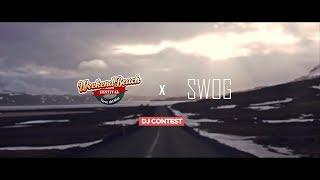 Skrillex Diplo Dj Snake Mix SWOG Weekend Beach Dj Contest.mp3