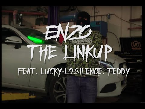 Enzo - The Link Up ft. No Face Teddy, Silence & Lucky - Lo