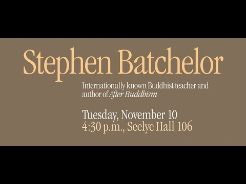 "Stephen Batchelor, ""Early Buddhism for Secular Times"" (November 10, 2015)"