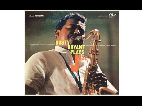 RUSTY BRYANT PLAYS JAZZ (Full Album)