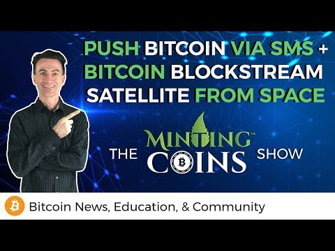 Blockstream Satellite in Space! + Push Bitcoin via SMS