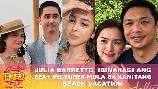 Julia Barretto, ibinahagi ang sexy pictures mula sa kaniyang beach vacation | Push Most Wanted