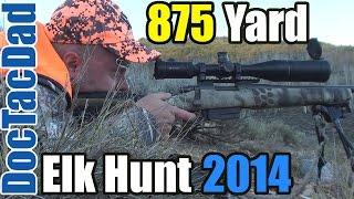 875 Yard Elk Kill - .308 Win - Long Range Elk Hunt 2014