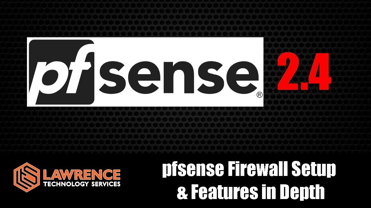 pfsense Firewall Setup and Features in Depth Version 2 4
