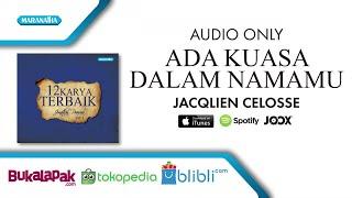Ada Kuasa Dalam NamaMu - Jacqlien Celosse (Audio)