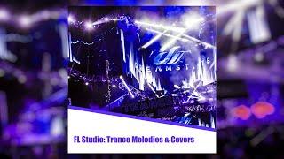 FL Studio - Uplifting Trance Melodies, Covers Vol.3 [Free FLP]