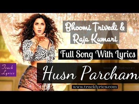 Husn Parcham Lyrics Katrina Kaif By Bhoomi Trivedi Raja Kumari Zero Mp3