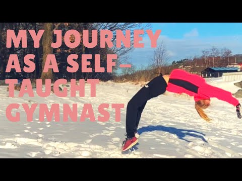 My self-taught gymnastics journey
