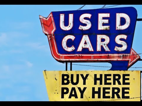 """Why You Should Avoid """"Buy Here Pay Here"""" Financing"""