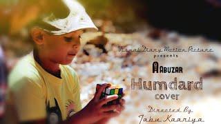 Humdard - Ek Villian [Cover] | Abuzar Akhtar Ft. Ayaan Akhtar