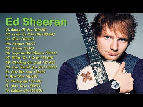 Kumpulan lagu terbaik - Ed Sheeran 2017-2018.