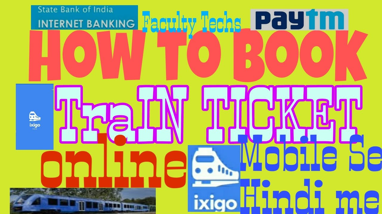 Mobile se Train Ticket book New update Any App in Hindi With  ixigo,Paytm,Phonepe App Dwara kare 5min