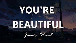 James Blunt - You're Beautiful - Lyrics