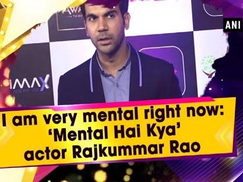 I am very mental right now: 'Mental Hai Kya' actor Rajkummar Rao  - Bollywood News