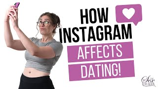 How Instagram Affects Dating! [SOCIAL MEDIA CONSIDERATIONS]
