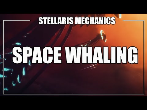 Stellaris - Space Whaling Mechanics (For Fun & Profit)