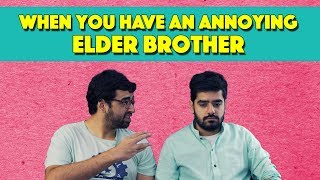 When You Have An Annoying Elder Brother | MangoBaaz