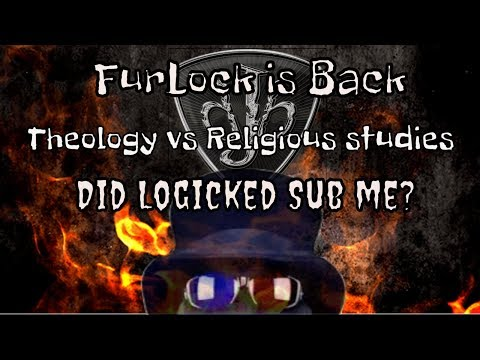 Logicked Subbed me? FurLock Explains Theology and religious studies