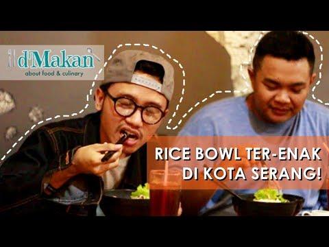 Ngicipin Rice Bowl Ter-Enak di Kota Serang - D'MAKAN