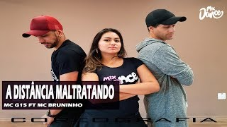 MC G15 e MC Bruninho - A Distância ta Maltratando - DJ DG - Mix Dance | Coreografia
