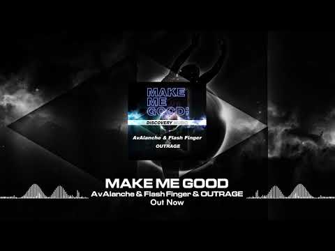 AvAlanche & Flash Finger & OUTRAGE - Make Me Good (Out Now) [Discovery Music]