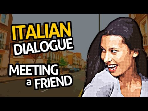 Learn Italian Conversation with OUINO™: Practice #2 (Meeting a Friend)