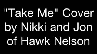Take Me by Nikki and Jon